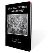 The Nail Writer Anthology by T.Baxter
