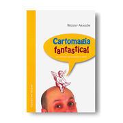 Cartomagia fantastica  Woody Aragon