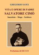 Vita e opere di Padre Salvatore Cimò  G. Samà