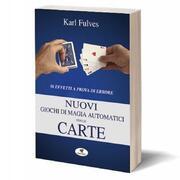 Nuovi Giochi Di Magia Automatici con le carte Karl Fulves