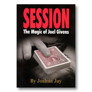 Session The magic of Joel Givens by Joshua Jay