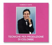 Tecniche per Produzione di Colombe  Domenico Dante