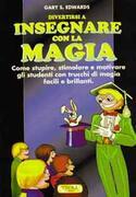 Divertirsi a insegnare con la magia - G.S. Edwards
